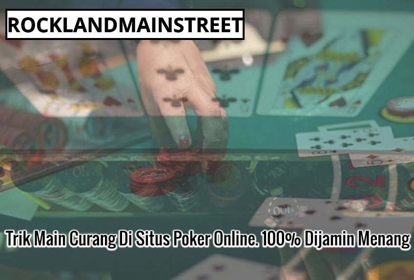 Trik Main Curang Di Situs Poker Online. 100% Dijamin Menang