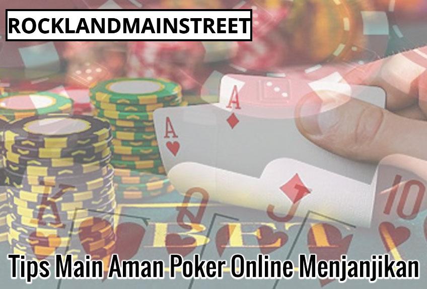 Tips Main Aman Poker Online Menjanjikan
